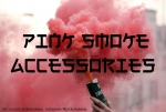 Pink smoke Accessories